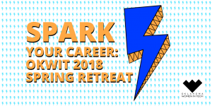 Spark Your Career: OKWIT 2018 Spring Retreat Image