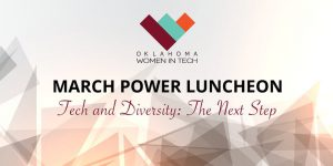 March Power Luncheon - OKC: TAKING THE NEXT STEP TO IT WORKPLACE DIVERSIFICATION @ Renaissance Waterford Oklahoma City Hotel